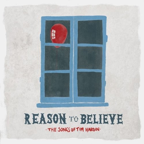 CD cover: Reason to Believe (The Songs of Tim Hardin) - various artists